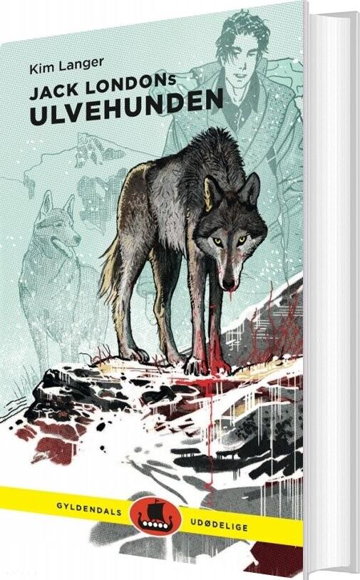 Image of   Jack Londons Ulvehunden - Kim Langer - Bog