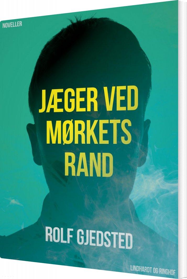 Image of   Jæger Ved Mørkets Rand - Rolf Gjedsted - Bog