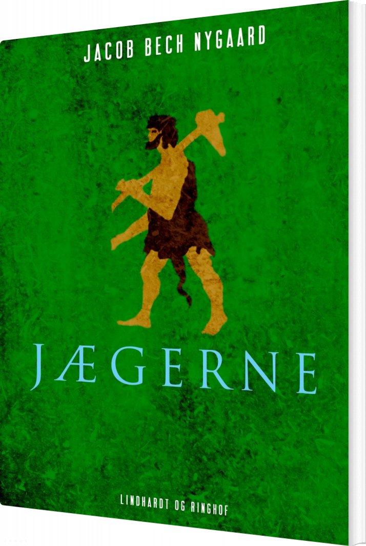 Jægerne - Jacob Bech Nygaard - Bog