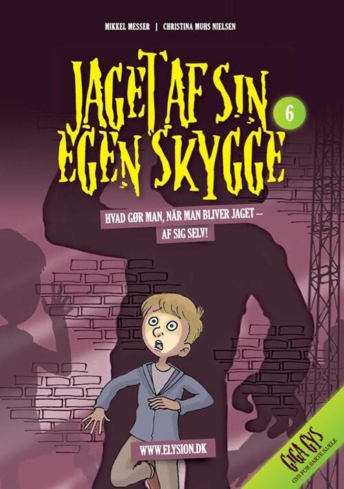 Image of   Jaget Af Sin Egen Skygge - Mikkel Messer - Bog