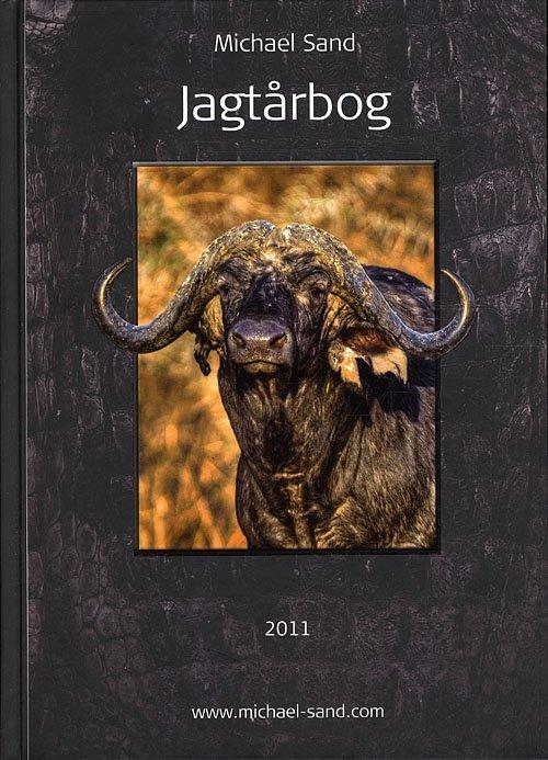 Image of   Jagtårbog 2011 - Michael Sand - Bog