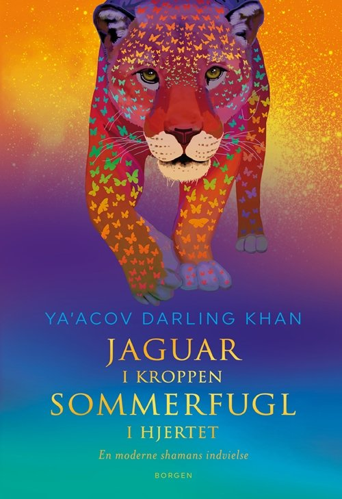 Jaguar I Kroppen - Sommerfugl I Hjertet - Ya'acov Darling Khan - Bog