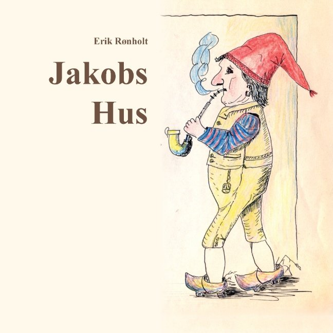 Image of   Jakobs Hus - Erik Rønholt - Bog