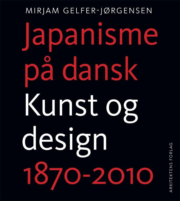 Billede af Japanisme På Dansk (dansksproget Udgave) - Mirjam Gelfer-jørgensen - Bog
