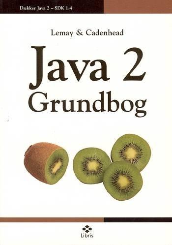 Billede af Java 2 Grundbog - Rogers Cadenhead - Bog