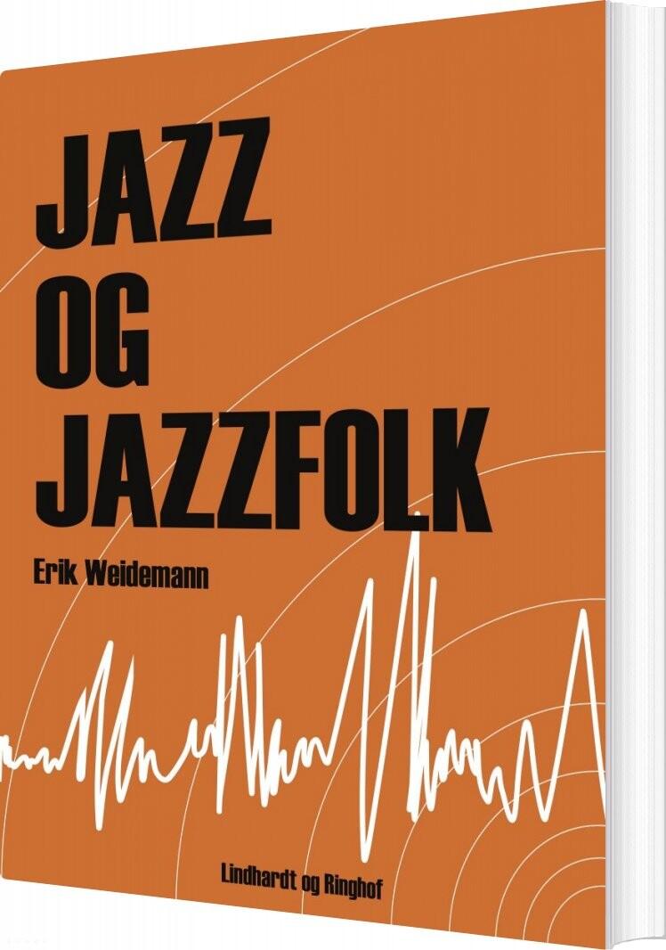 Image of   Jazz Og Jazzfolk - Erik Wiedemann - Bog
