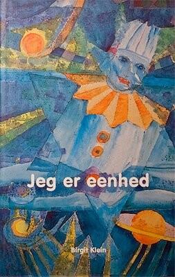 Image of   Jeg Er Eenhed - Birgit Klein - Bog