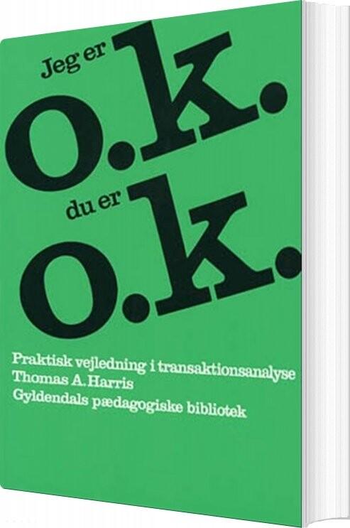 Image of   Jeg Er O.k. - Du Er O.k - Thomas A. Harris - Bog
