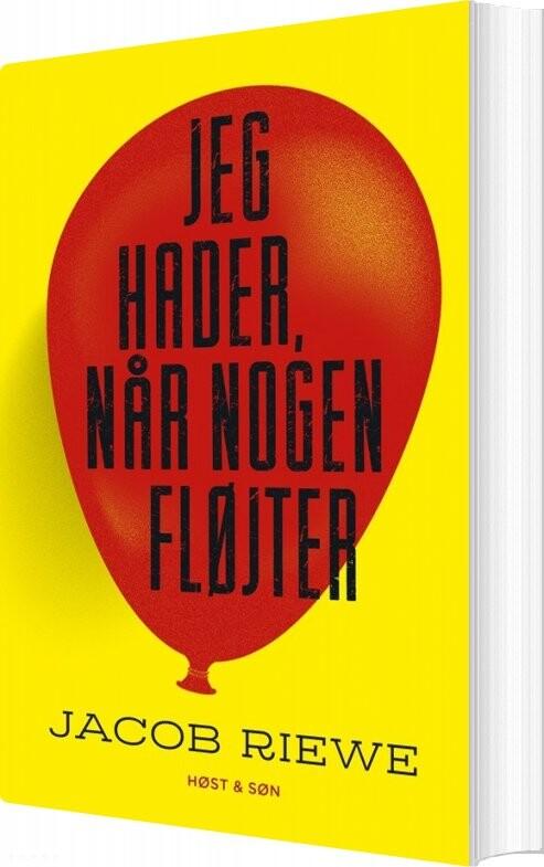 Image of   Jeg Hader, Når Nogen Fløjter - Jacob Riewe - Bog