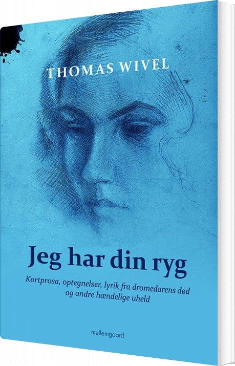 Image of   Jeg Har Din Ryg - Thomas Wivel - Bog