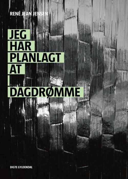 Jeg Har Planlagt At Dagdrømme - Rene Jean Jensen - Bog