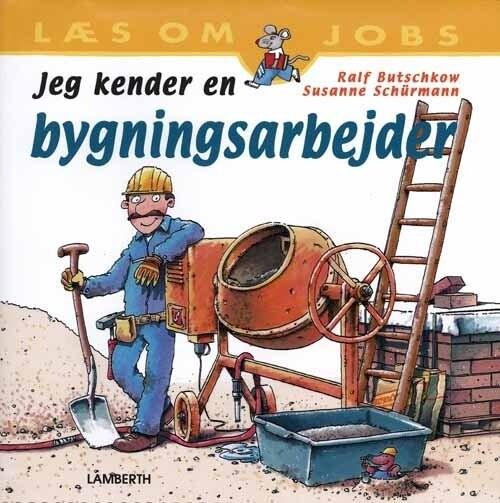 Image of   Jeg Kender En Bygningsarbejder - Susanne Schürmann - Bog