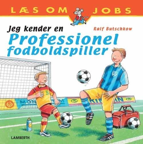 Image of   Jeg Kender En Professionel Fodboldspiller - Ralf Butschkow - Bog
