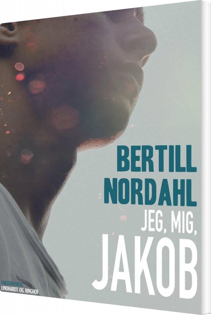 Image of   Jeg, Mig, Jakob - Bertill Nordahl - Bog