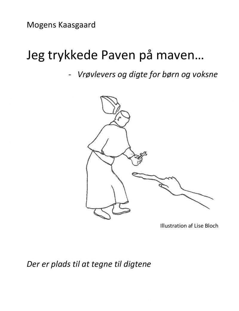 Jeg Trykkede Paven På Maven - Mogens Kaasgaard - Bog