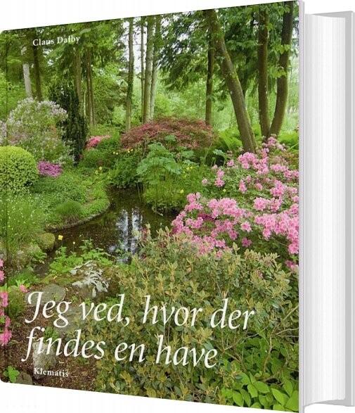 Image of   Jeg Ved, Hvor Der Findes En Have - Claus Dalby - Bog