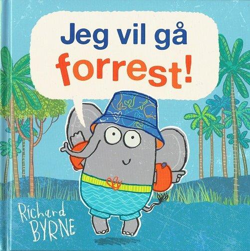 Image of   Jeg Vil Gå Forrest! - Richard Byrne - Bog