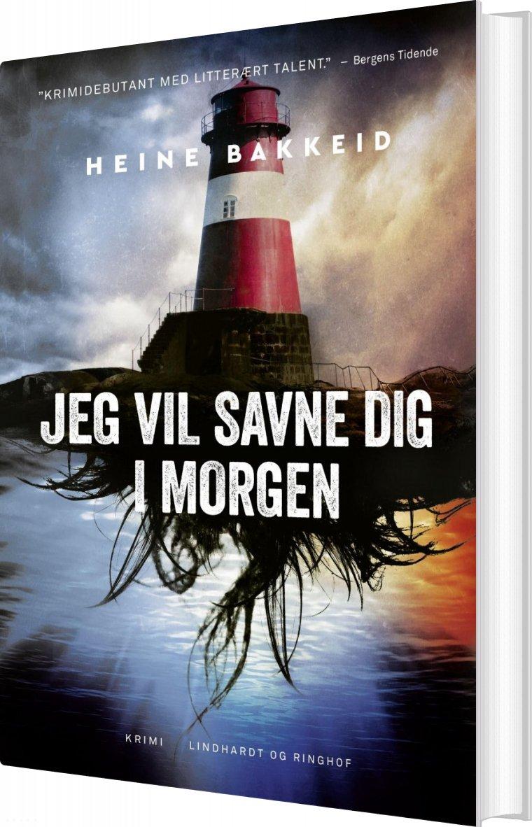 Image of   Jeg Vil Savne Dig I Morgen - Heine T. Bakkeid - Bog