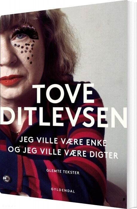 Image of   Jeg Ville Være Enke, Og Jeg Ville Være Digter - Tove Ditlevsen - Bog