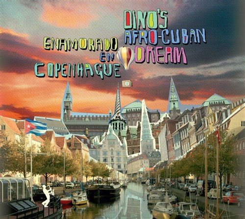 Image of   Dinos Afro-cuban Dream - Enamorado En Copenhague - CD