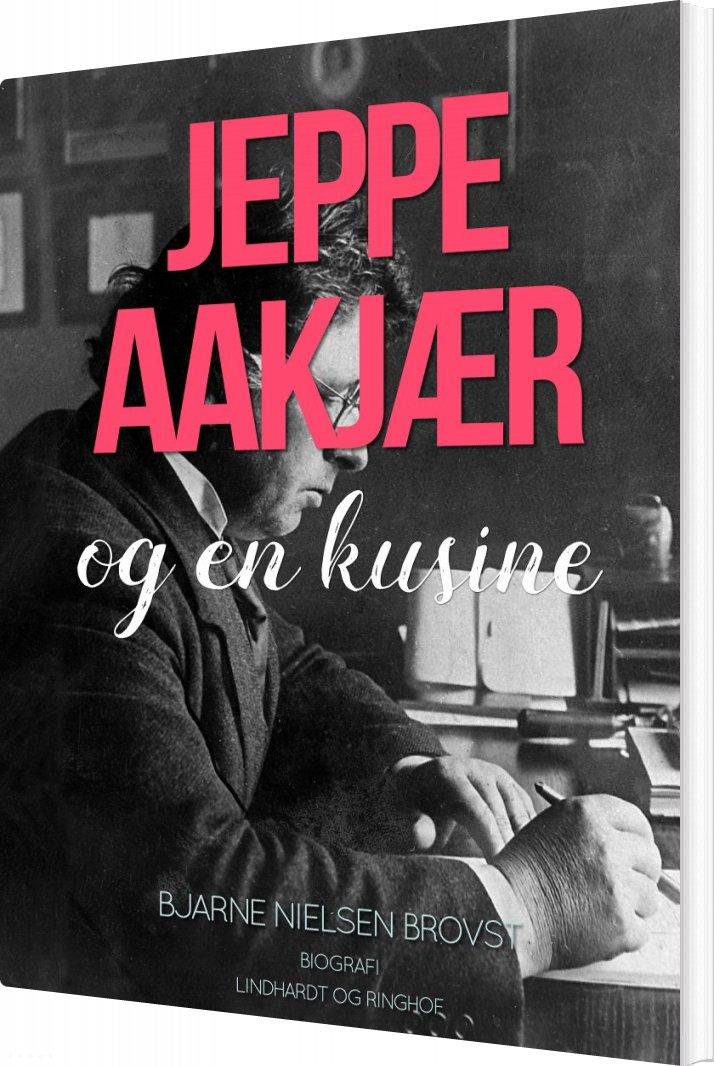 Image of   Jeppe Aakjær Og En Kusine - Bjarne Nielsen Brovst - Bog