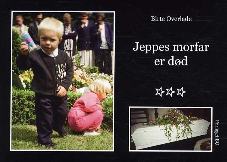Jeppes Morfar Er Død - Birte Overlade - Bog
