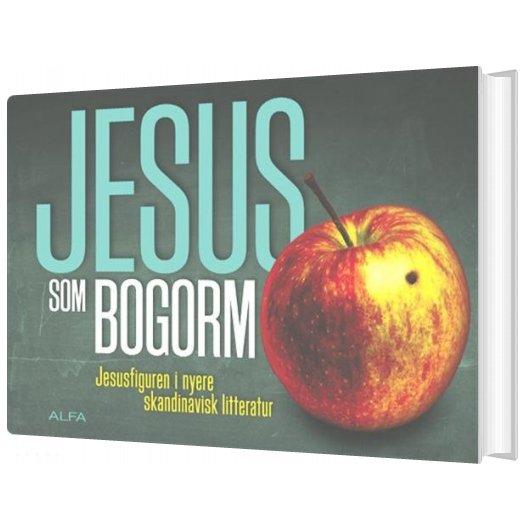Image of   Jesus Som Bogorm - Svend Bjerg - Bog