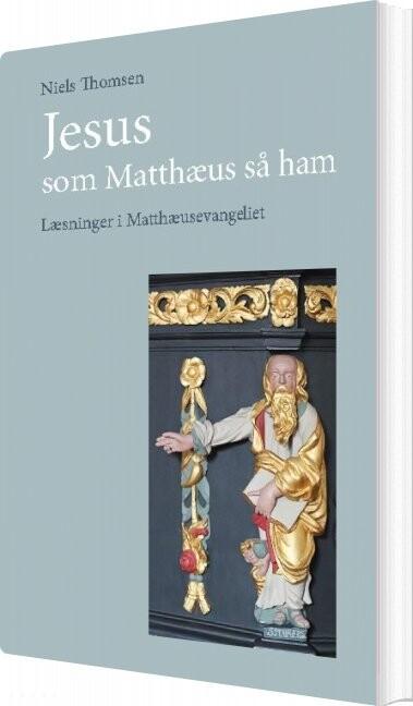 Jesus - Som Matthæus Så Ham - Niels Thomsen - Bog