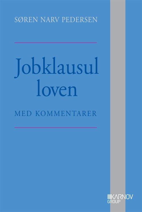 Jobklausulloven Med Kommentarer - Søren Narv Pedersen - Bog