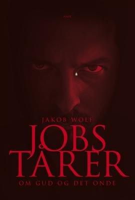 Image of   Jobs Tårer - Jakob Wolf - Bog