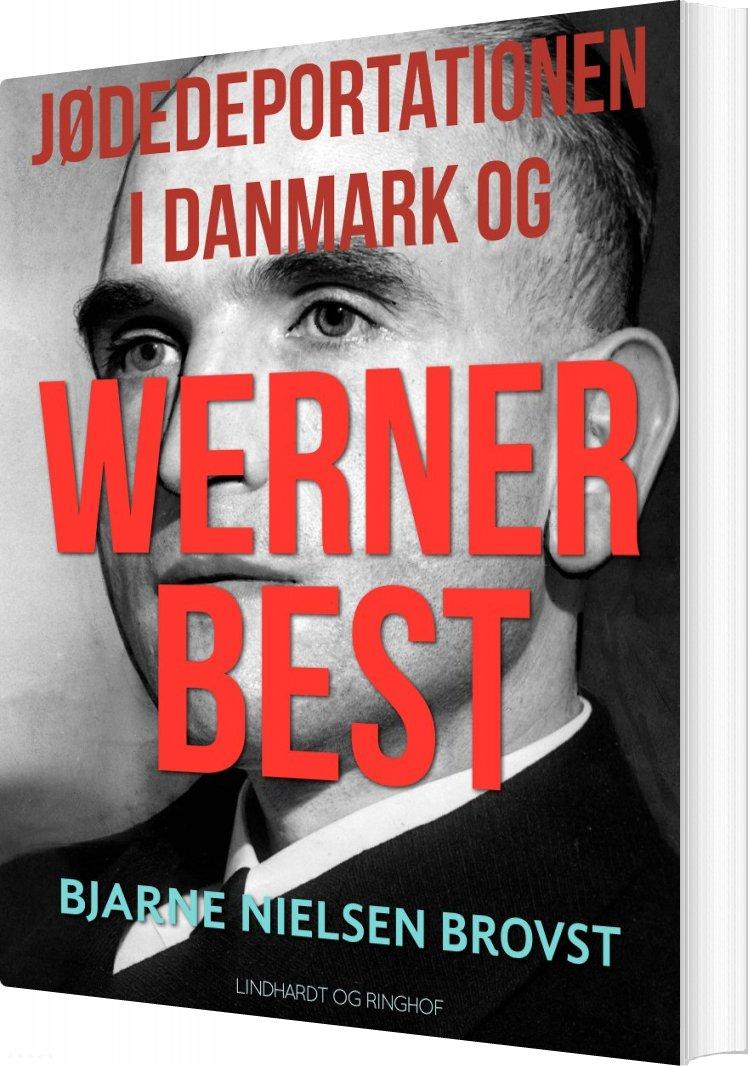 Image of   Jødedeportationen I Danmark Og Werner Best - Bjarne Nielsen Brovst - Bog