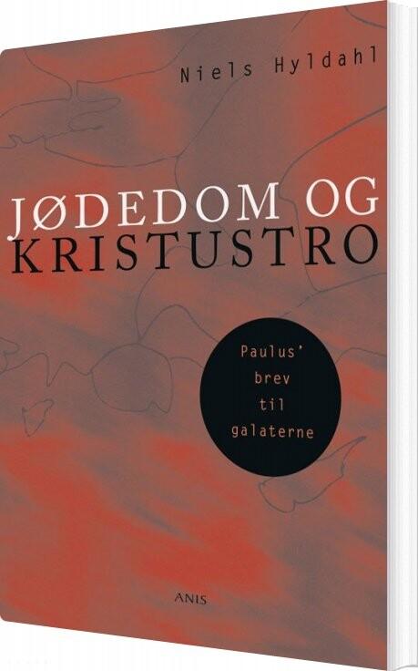 Image of   Jødedom Og Kristustro - Nils Hyldahl - Bog
