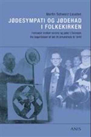 Image of   Jødesympati Og Jødehad I Folkekirken - Martin Schwarz Lausten - Bog
