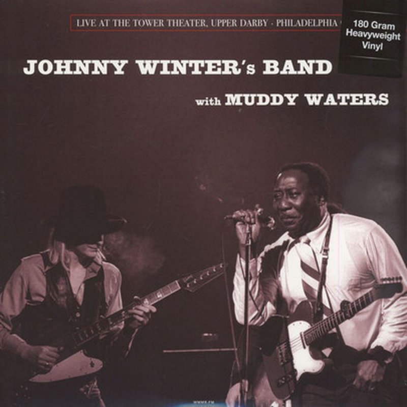 Image of   Johnny Winters Band With Muddy Waters - Live At The Tower Theater, Upper Darby - Philadelphia 06-03-1977 - Vinyl / LP