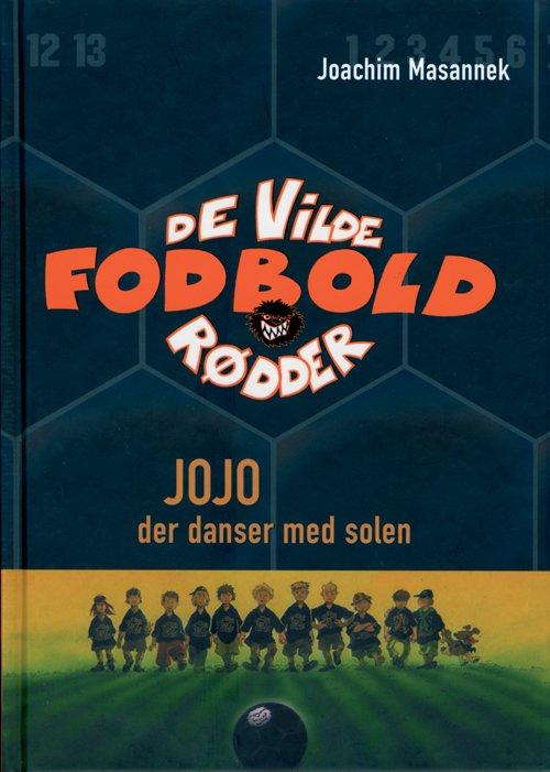 Billede af De Vilde Fodboldrødder 11 - Jojo, Der Danser Med Solen - Joachim Masannek - Bog