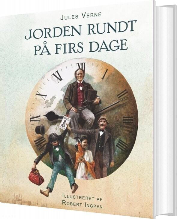 Image of   Robert Ingpen: Jorden Rundt På Firs Dage - Jules Verne - Bog