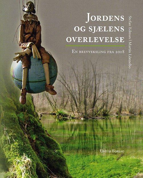 Jordens Og Sjælens Overlevelse - Martin Lönnebo - Bog