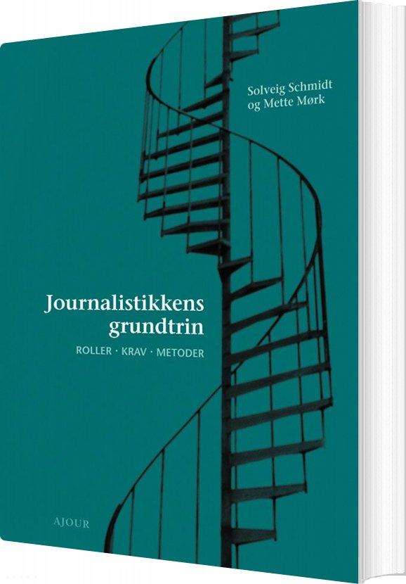 Image of   Journalistikkens Grundtrin - Solveig Schmidt - Bog