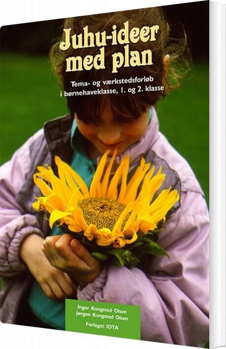 Image of   Juhu-ideer Med Plan - Inger Kongsted Olsen - Bog