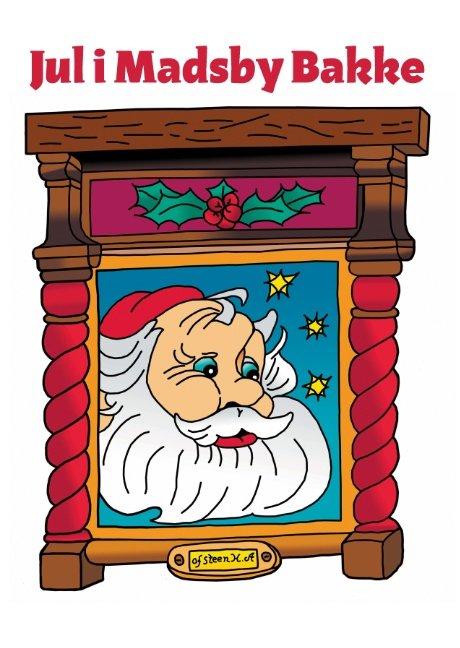 Jul I Madsby Bakke - Steen Kragh Andersen - Bog