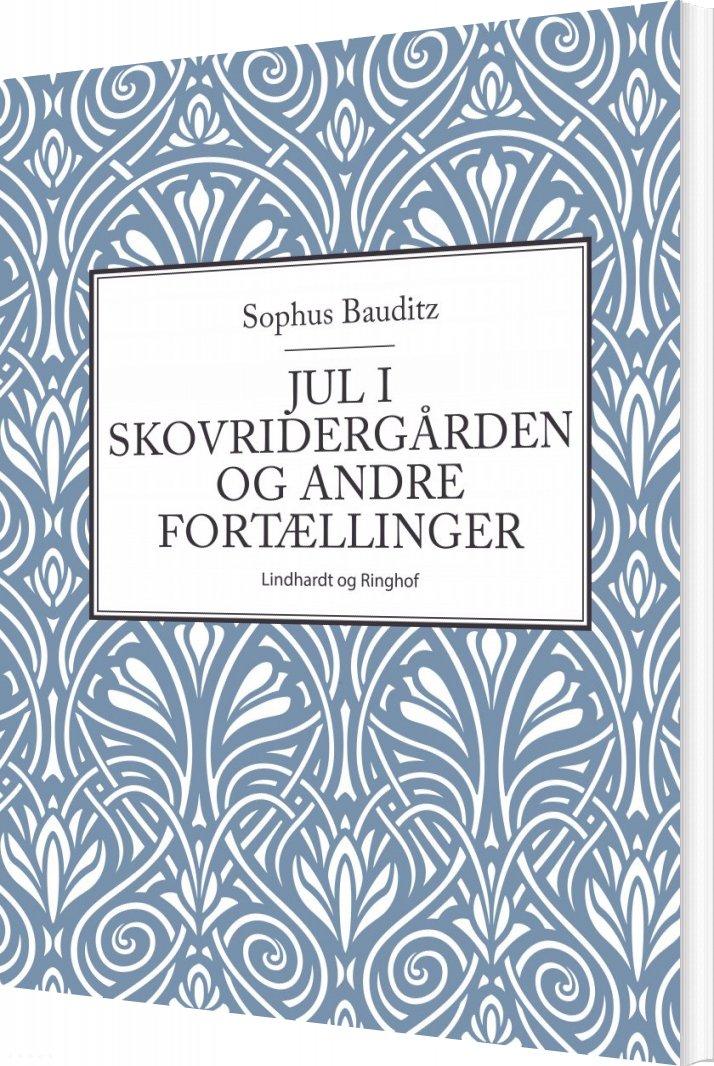 Jul I Skovridergården Og Andre Fortællinger - Sophus Bauditz - Bog