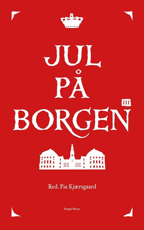 Image of   Jul På Borgen 3 - 2016 - Pia Kjærsgaard - Bog