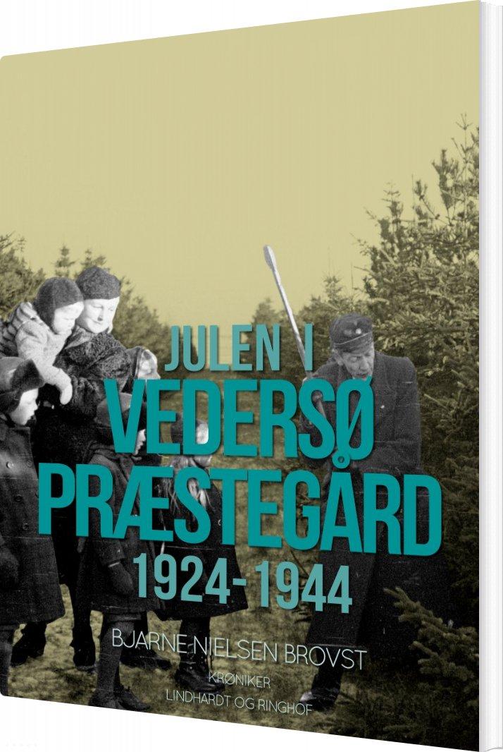 Billede af Julen I Vedersø Præstegård 1924-1944 - Bjarne Nielsen Brovst - Bog