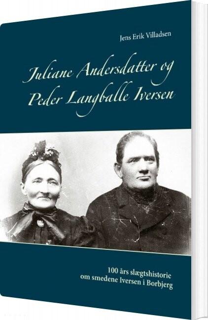 Image of   Juliane Andersdatter Og Peder Langballe Iversen - Jens Erik Villadsen - Bog