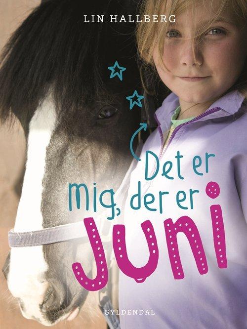 Image of   Juni 1 - Det Er Mig, Der Er Juni - Lin Hallberg - Bog