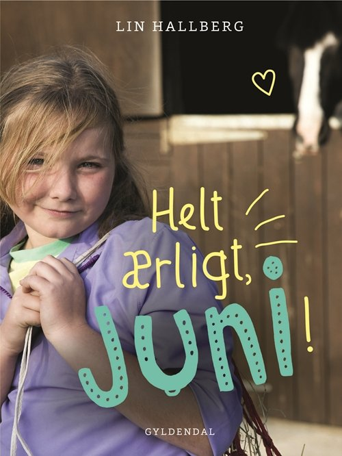 Image of   Juni 2 - Helt ærligt, Juni! - Lin Hallberg - Bog