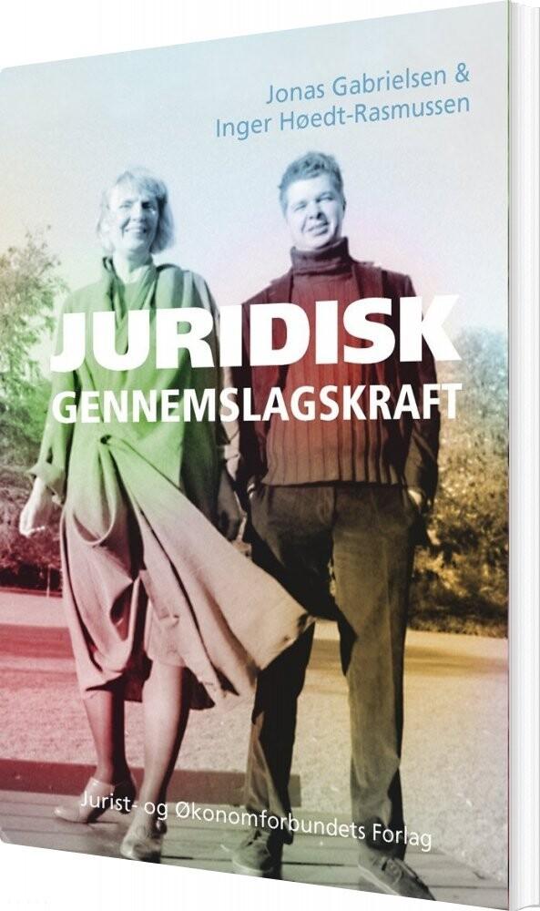 Image of   Juridisk Gennemslagskraft - Inger Høedt-rasmussen - Bog