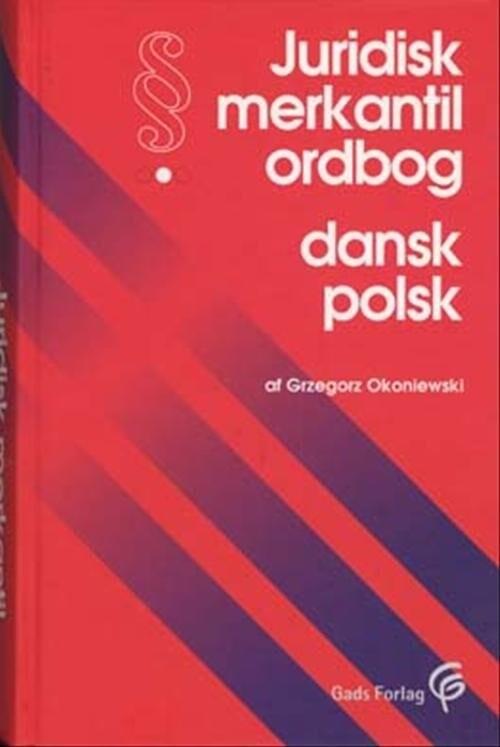Juridisk Merkantil Ordbog Dansk-polsk - Grzegorz Okoniewski - Bog