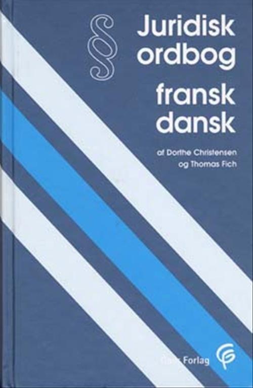 Juridisk Ordbog Fransk-dansk - Dorthe Christensen - Bog