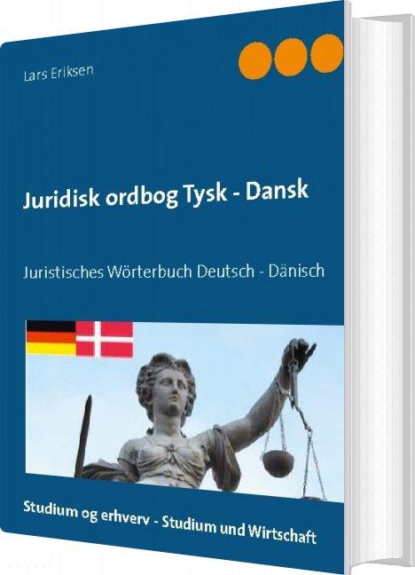 Juridisk Ordbog Tysk - Dansk - Lars Eriksen - Bog